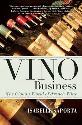 Vino Business: The Cloudy World of French Wine (Paperback)
