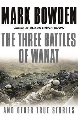 The Three Battles of Wanat: And Other True Stories (Paperback)