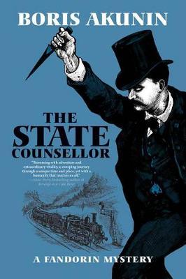 The State Counsellor: A Fandorin Mystery - Erast Fandorin Mysteries (Hardcover) (Hardback)