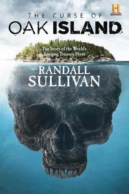 The Curse of Oak Island: The Story of the World's Longest Treasure Hunt (Hardback)