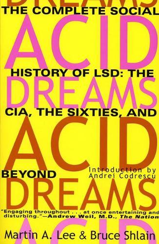 Acid Dreams: The Complete Social History of LSD (Paperback)