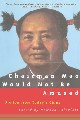 Chairman Mao Would Not Be Amused: Fiction from Today's China (Paperback)