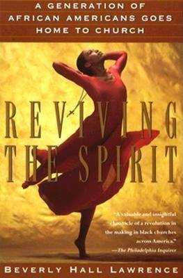 Reviving the Spirit: A Generation of African Americans Goes Home to Church (Paperback)