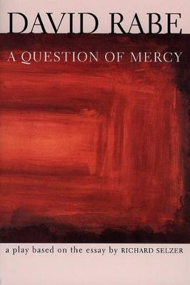 A Question of Mercy: A Play Based on the Essay by Richard Selzer - Rabe, David (Paperback)