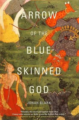 Arrow of the Blue-Skinned God: Retracing the Ramayana Through India (Paperback)