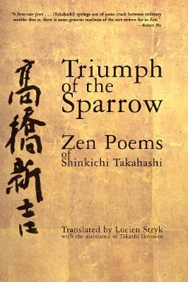 Triumph of the Sparrow: Zen Poems of Shinkichi Takahashi (Paperback)