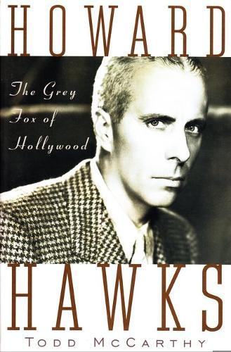 Howard Hawks: The Grey Fox of Hollywood (Paperback)