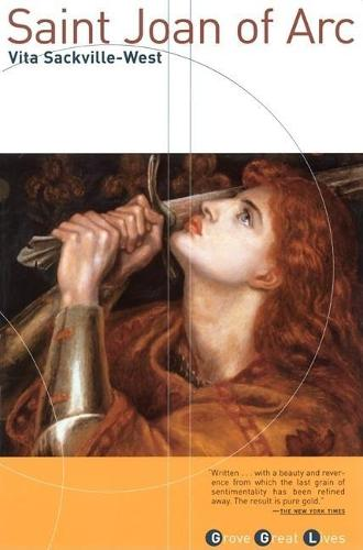 Saint Joan of Arc: Born, January 6th, 1412; Burned as a Heretic, May 30th, 1431; Canonised as a Saint, May 16th, 1920 - Grove Great Lives (Paperback)