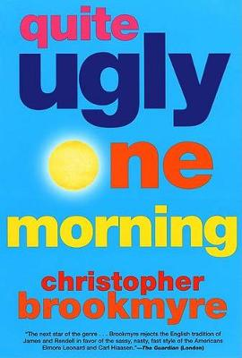 Quite Ugly One Morning (Paperback)