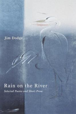 Rain on the River: Selected Poems and Short Prose (Paperback)