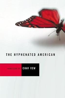 The Hyphenated American: Four Plays: Red, Scissors, A Beautiful Country, and Wonderland (Paperback)