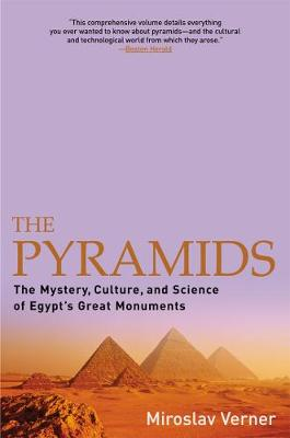 The Pyramids: The Mystery, Culture, and Science of Egypt's Great Monuments (Paperback)