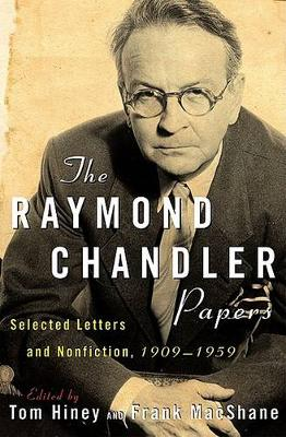 The Raymond Chandler Papers: Selected Letters and Nonfiction 1909-1959 (Paperback)