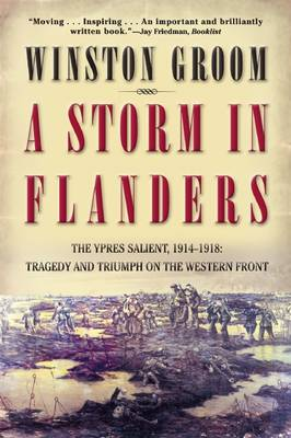 A Storm in Flanders: The Ypres Salient, 1914-1918: Tragedy and Triumph on the Western Front (Paperback)