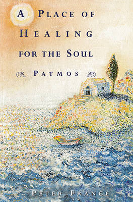 A Place of Healing for the Soul: Patmos (Paperback)
