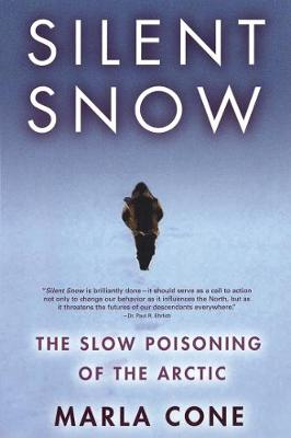 Silent Snow: The Slow Poisoning of the Arctic (Paperback)