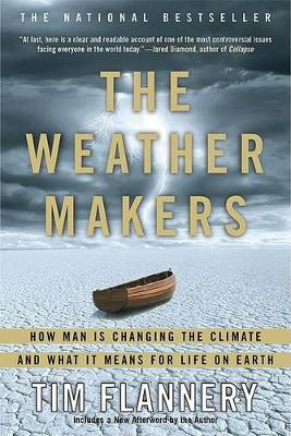 The Weather Makers: How Man Is Changing the Climate and What It Means for Life on Earth (Paperback)
