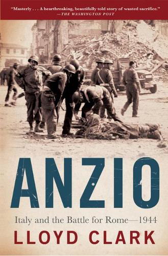 Anzio: Italy and the Battle for Rome - 1944 (Paperback)