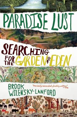 Paradise Lust: Searching for the Garden of Eden (Paperback)
