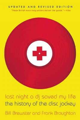 Last Night a DJ Saved My Life: The History of the Disc Jockey (Paperback)