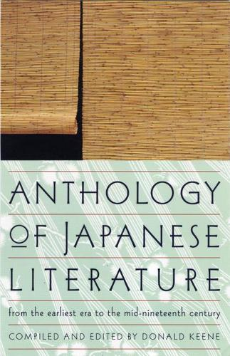 Anthology of Japanese Literature, from the Earliest Era to the Mid-Nineteenth Century - UNESCO collection of representative works (Paperback)