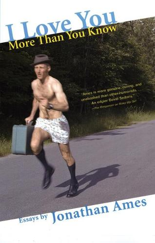 I Love You More Than You Know: Essays (Paperback)