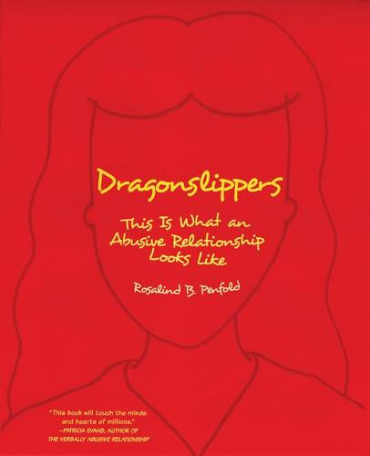 Dragonslippers: This Is What an Abusive Relationship Looks Like (Paperback)
