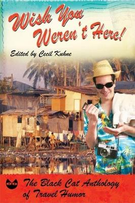 Wish You Weren't Here!: The Black Cat Anthology of Travel Humor (Paperback)