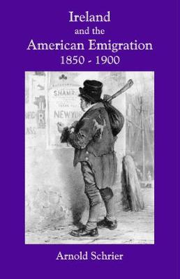 Ireland and the American Emigration, 1850-1900 (Paperback)