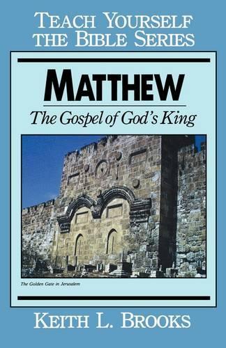 Matthew: Gospel of God's King - Teach Yourself the Bible S. (Paperback)