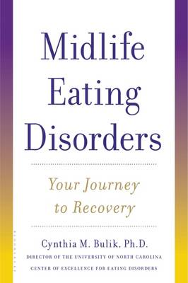 Midlife Eating Disorders: Your Journey to Recovery (Paperback)