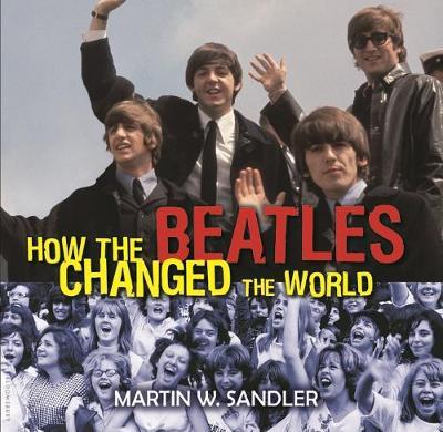 How the Beatles Changed the World (Hardback)