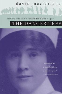 The Danger Tree: Memory, War and the Search for the Family's Past (Paperback)