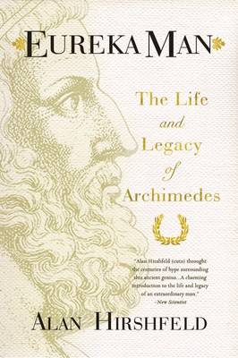 Eureka Man: The Life and Legacy of Archimedes (Paperback)