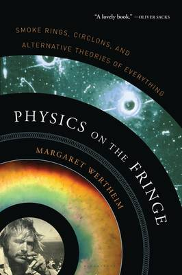 Physics on the Fringe: Smoke Rings, Circlons, and Alternative Theories of Everything (Paperback)