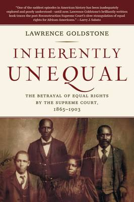 Inherently Unequal: The Betrayal of Equal Rights by the Supreme Court, 1865-1903 (Paperback)