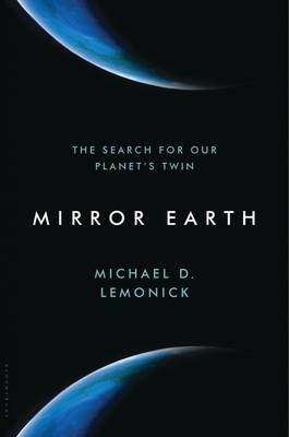 Mirror Earth: The Search for Our Planet's Twin (Hardback)