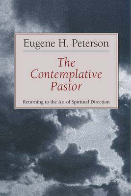 The Contemplative Pastor: Returning to the Art of Spiritual Director (Paperback)