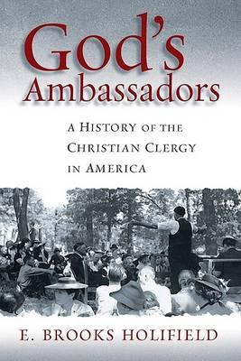 God's Ambassadors: A History of the Christian Clergy in America (Hardback)