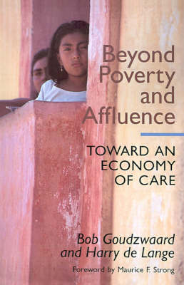 Beyond Poverty and Affluence: Toward an Economy of Care (Hardback)