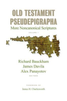 Old Testament Pseudepigrapha: v. 1: More Noncanonical Scriptures (Hardback)