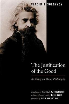 The Justification of the Good: An Essay on Moral Philosophy (Paperback)