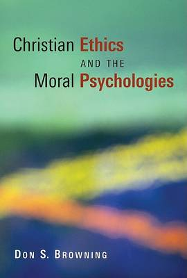 Christian Ethics and the Moral Pyschologies - Religion, Marriage, & Family S. (Paperback)