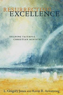 Resurrecting Excellence: Shaping Faithful Christian Ministry - Pulpit & Pew S. v. 5 (Paperback)