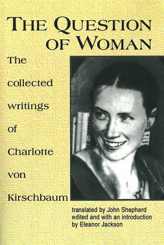 The Question of Woman: Collected Writings of Charlotte Von Kirschbaum (Paperback)