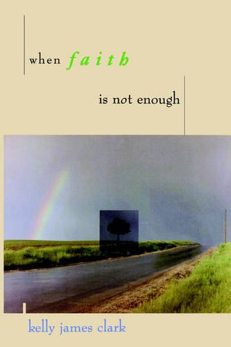 When Faith is Not Enough (Paperback)
