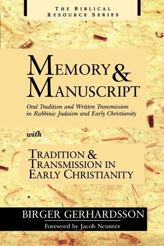Memory and Manuscript: Oral Tradition and Written Transmission in Rabbinic Judaism and Early Christianity - Biblical Resource S. (Paperback)