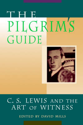 The Pilgrim's Guide: C.S.Lewis and the Art of Witness (Paperback)