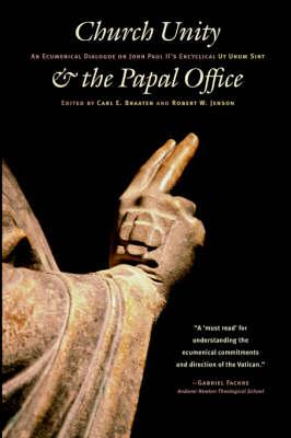 "Church Unity & the Papal Office: Ecumerical Dialogue on John Paul II's ""Ut Unum Sint"" (Paperback)"