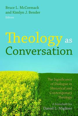 Theology as Conservation: the Significance of Dialogue in Historical and Contemporary Theology (Hardback)